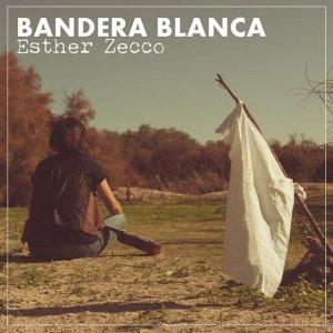 2015 - ESTHER ZECCO - BANDERA BLANCA